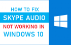 Fix Skype Audio Not Working in Windows 10
