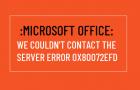 We Couldn't Contact the Server Error 0x80072EFD