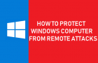 How to Protect Windows Computer From Remote Attacks