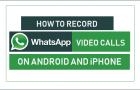 How to Record WhatsApp Video Calls on Android and iPhone
