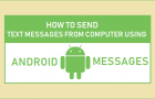 How to Send Text Messages From Computer Using Android Messages