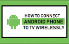 How to Connect Android Phone to TV Wirelessly