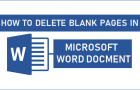 How to Delete Blank Pages in Microsoft Word Document
