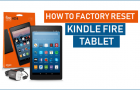 How to Factory Reset Kindle Fire Tablet