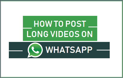 How To Post Long Videos On Whatsapp Status
