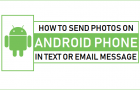 How to Send Photos On Android Phone By Text or Email