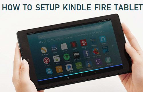 Setup Kindle Fire Tablet