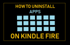 Uninstall Apps on Kindle Fire