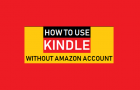 How to Use Kindle Without Amazon Account