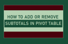 How to Add or Remove Subtotals in Pivot Table
