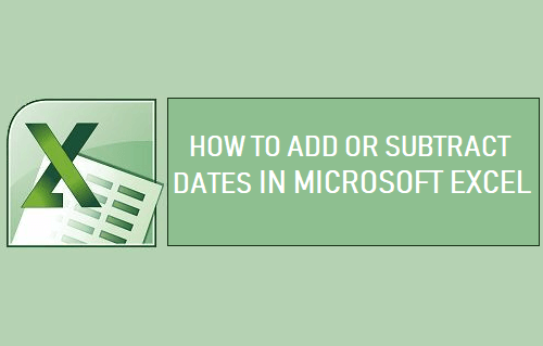 Add or Subtract Dates in Microsoft Excel