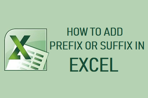 Add Prefix or Suffix in Excel