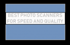 Best Photo Scanners For Speed and Quality