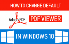 How to Change Default PDF Viewer in Windows 10