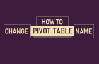 How to Change Pivot Table Name