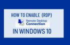 Enable Remote Desktop (RDP) in Windows 10
