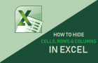 How to Hide Cells, Rows and Columns In Excel