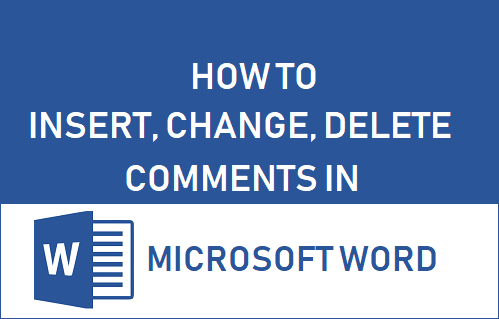 Insert, Change, Delete Comments in Microsoft Word