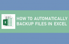 How to Automatically Backup Files in Excel