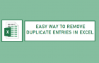 Easy Way to Remove Duplicate Entries in Excel