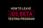 How to Leave iOS Beta Testing Program