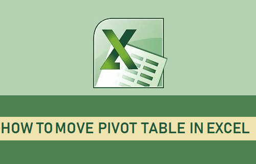 Move Pivot Table In Excel