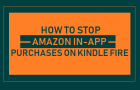 Stop Amazon In-App Purchases on Kindle Fire