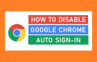 Disable Google Chrome Auto Sign-In