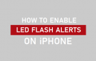 How to Enable LED Flash Alerts On iPhone