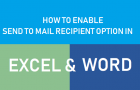 Enable Send to Mail Recipient Option in Excel and Word