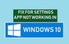 Fix For Settings App Not Working in Windows 10