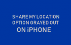 Share My Location Option Grayed Out on iPhone