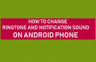 Change Ringtone and Notification Sound on Android Phone