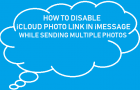 Disable iCloud Photo Link in iMessage While Sending Multiple Photos