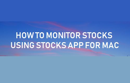 Monitor Stocks Using Stocks App For Mac