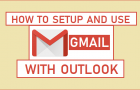 Setup And Use Gmail With Outlook