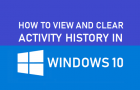 View and Clear Activity History In Windows 10