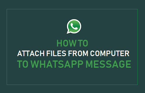 Attach Files From Computer to WhatsApp Message
