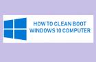 Clean Boot Windows 10 Computer