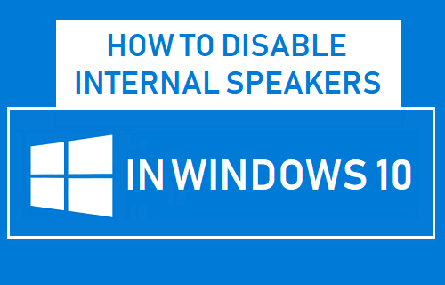 Disable Internal Speakers in Windows 10