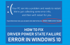 Fix Driver Power State Failure Error in Windows 10