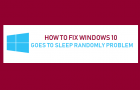 Windows 10 Goes to Sleep Randomly