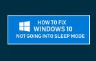 Windows 10 Not Going Into Sleep Mode