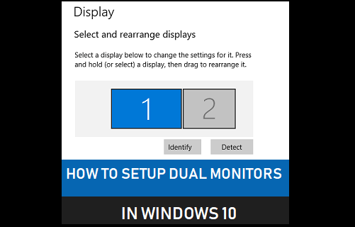 Setup Dual Monitors in Windows 10