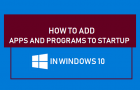 Add Apps and Programs to Startup in Windows 10
