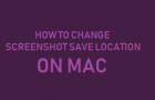 Change Screenshot Save Location on Mac