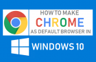 Make Chrome As Default Browser in Windows 10