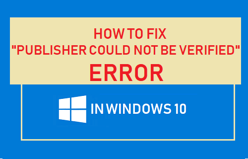 Publisher Could Not Be Verified Error in Windows 10