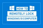 Remotely Lock Windows 10 Computer