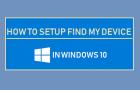 Setup Find My Device in Windows 10